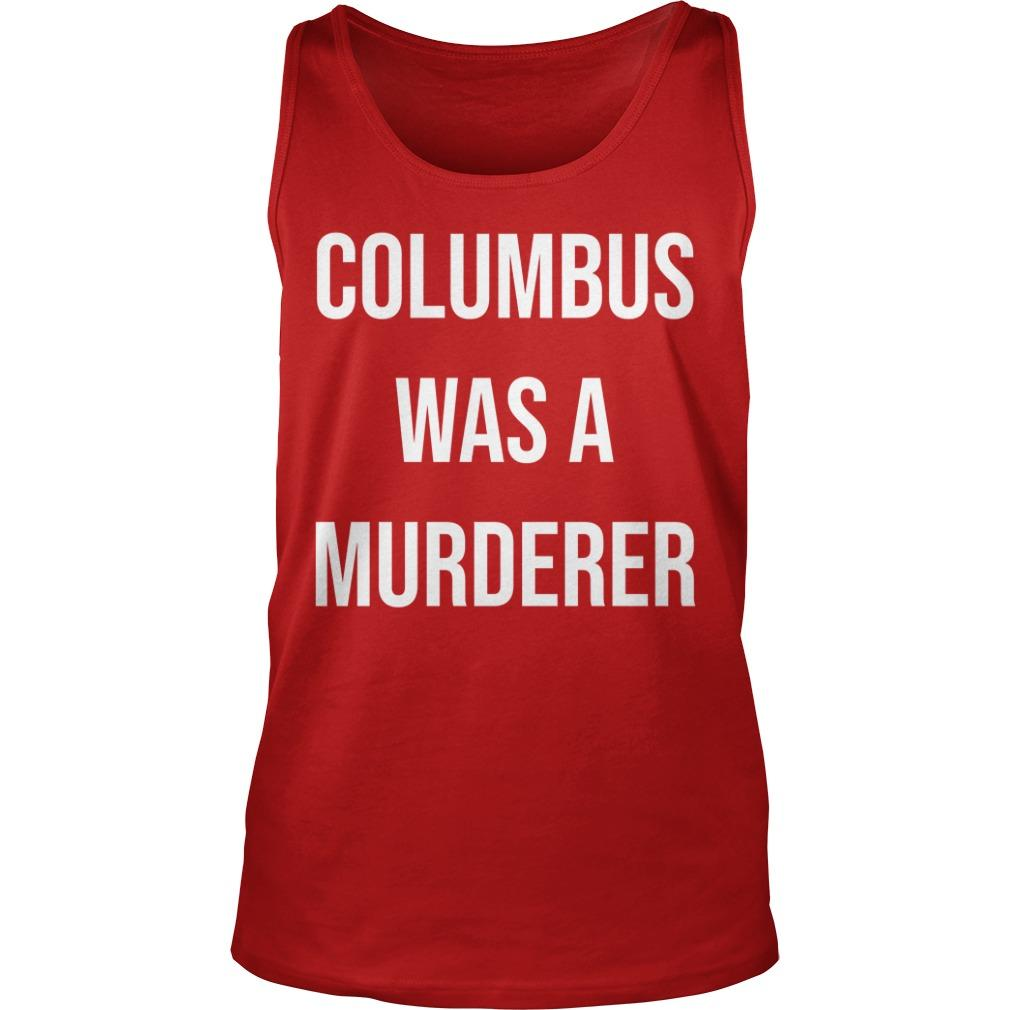 Teacher Columbus Was A Murdered Tank Top