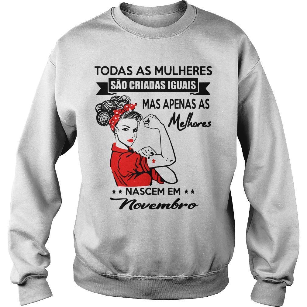 Todas As Mulheres São Criadas Iguais Mas Apenas As Melhores Novembro Sweater