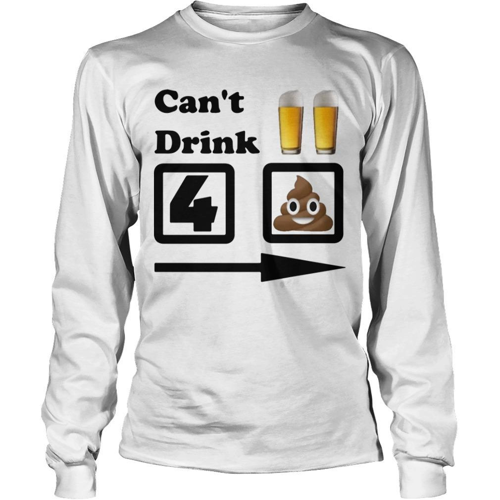 Can't Drink Beer For Shit Longsleeve