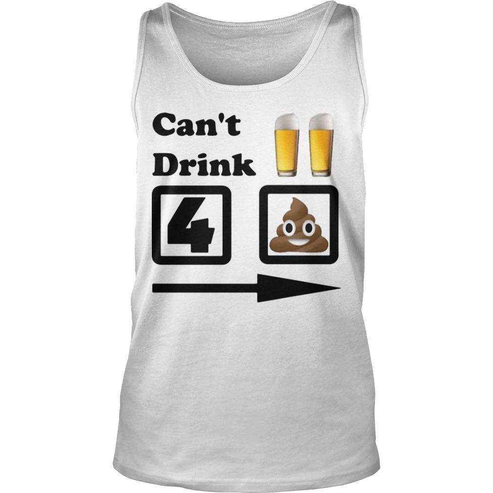 Can't Drink Beer For Shit Tank Top