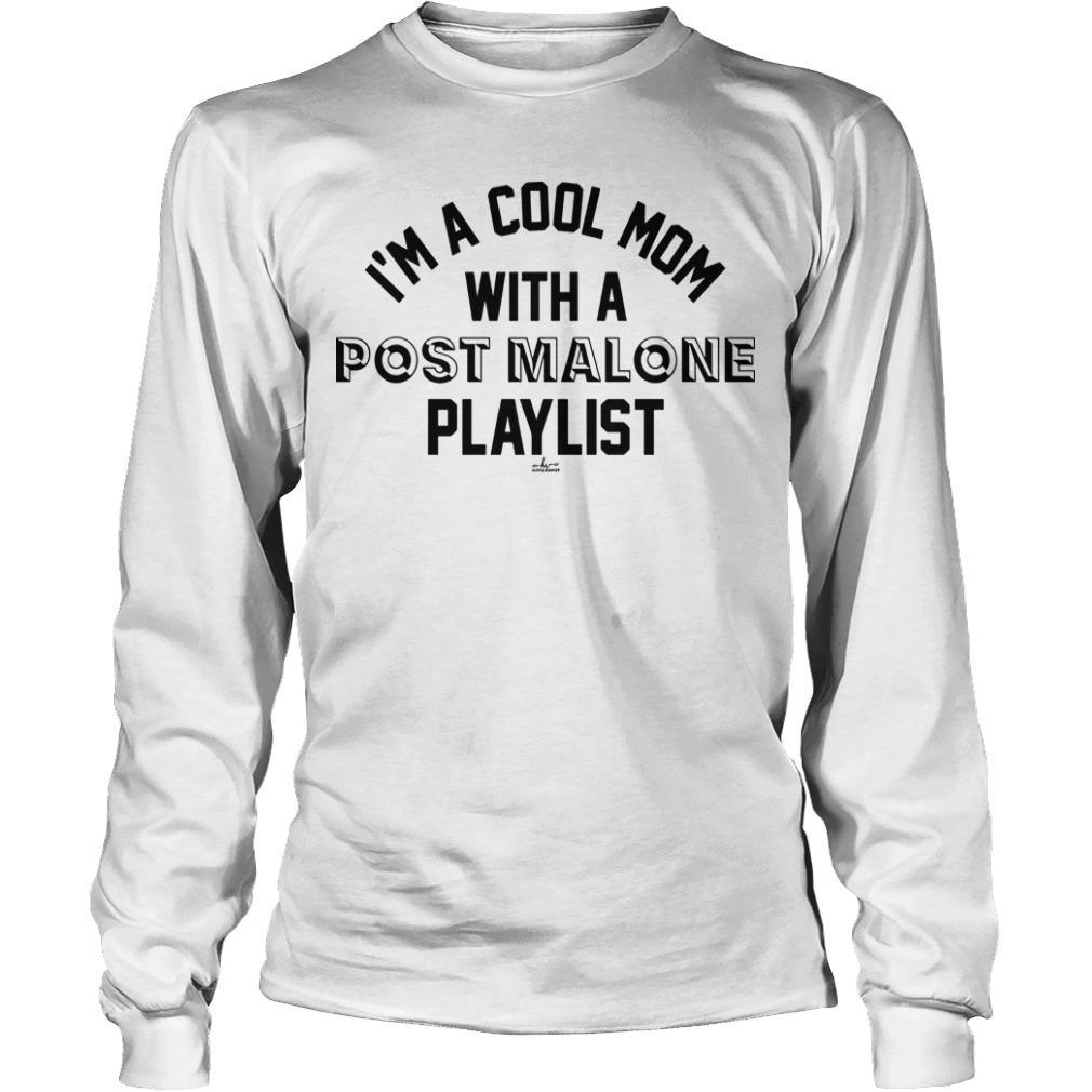 I'm A Cool Mom With A Post Malone Playlist Longsleeve