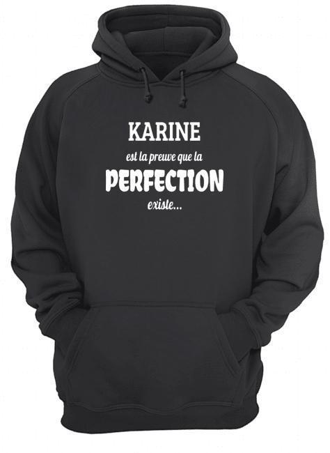 Karine Est La Preuve Que La Perfection Existe Hoodie