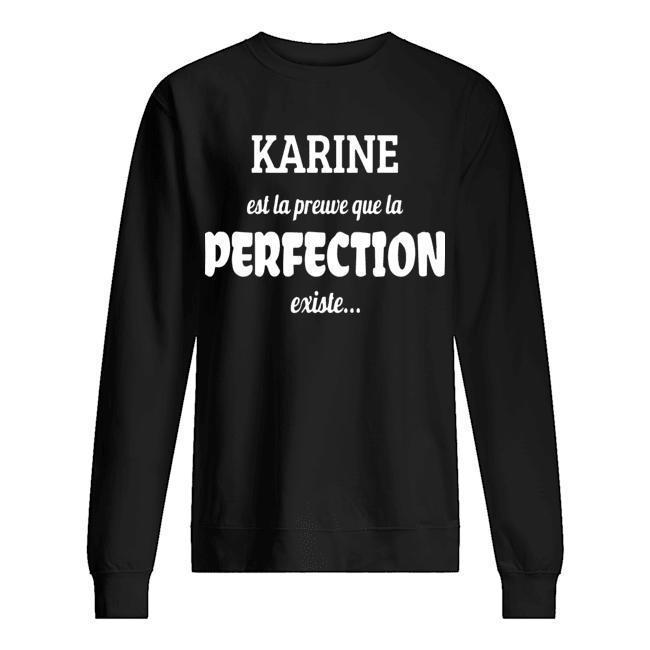 Karine Est La Preuve Que La Perfection Existe Sweater
