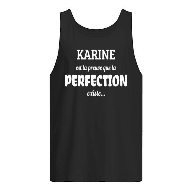 Karine Est La Preuve Que La Perfection Existe Tank Top