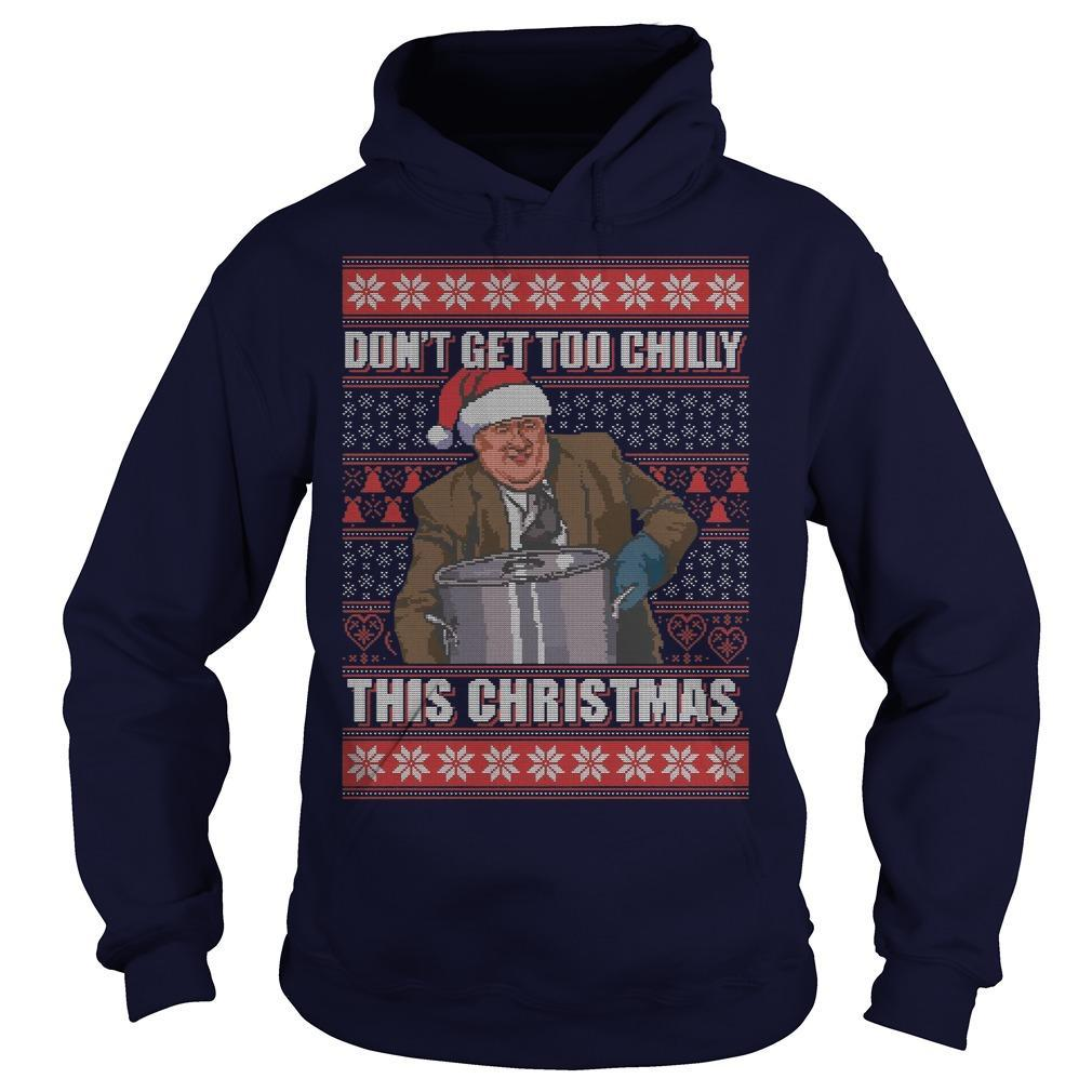 Kevin Malone Don't Get Too Chilly This Christmas Ugly Christmas Hoodie