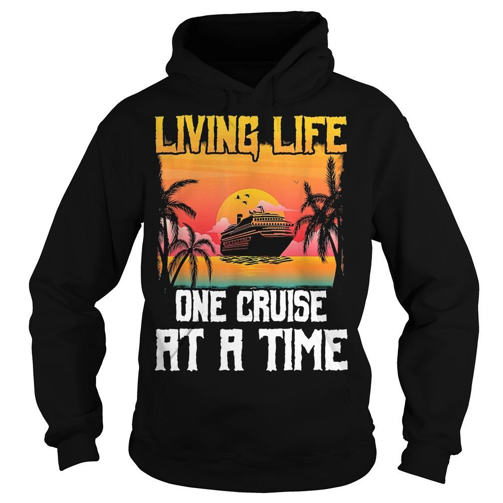 Living Life One Cruise At A Time Hoodie