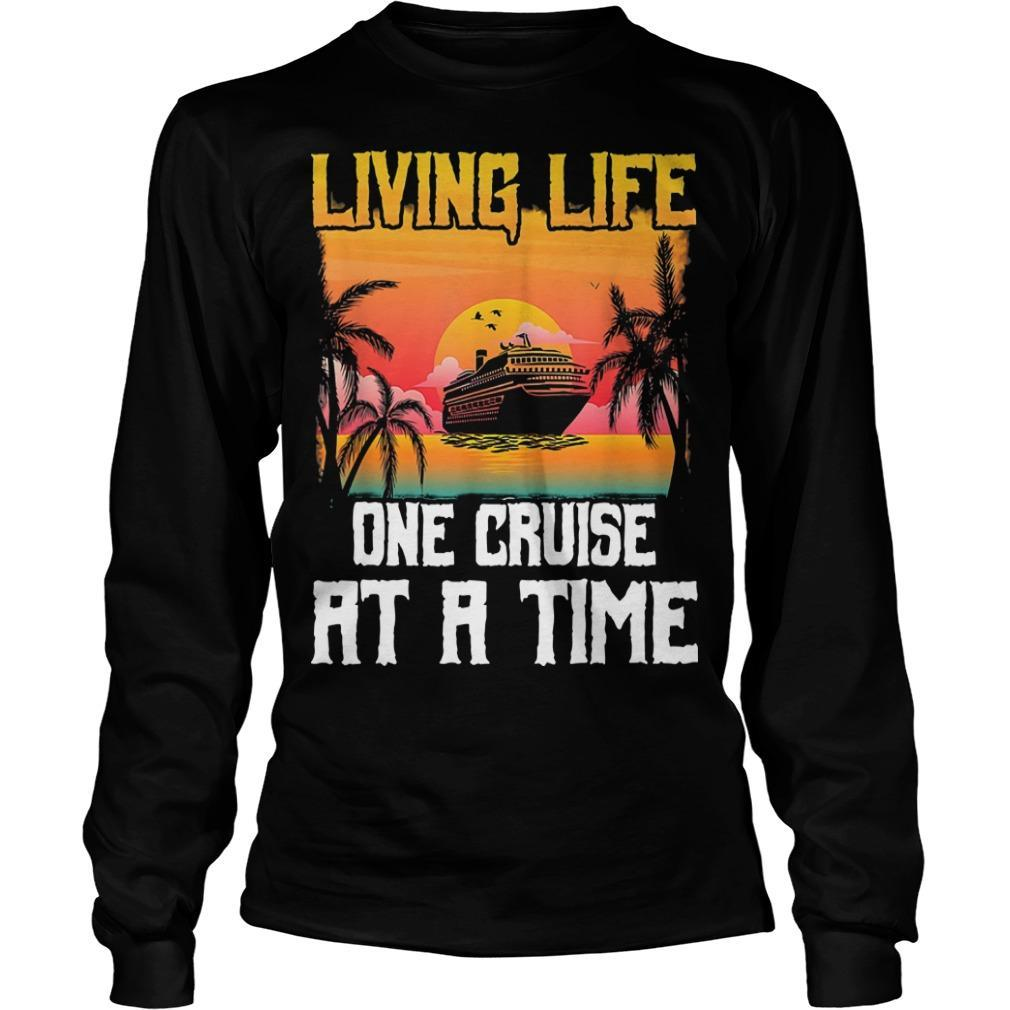 Living Life One Cruise At A Time Longsleeve