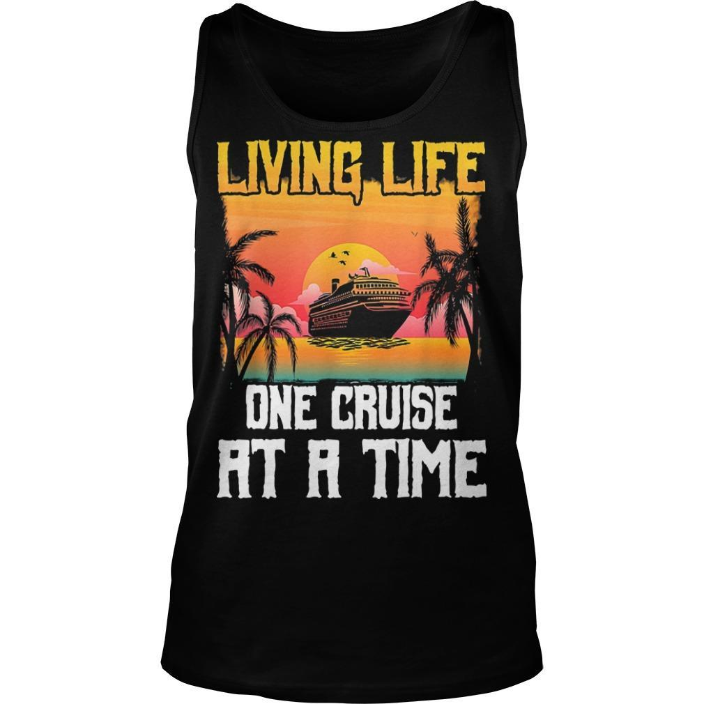 Living Life One Cruise At A Time Tank Top
