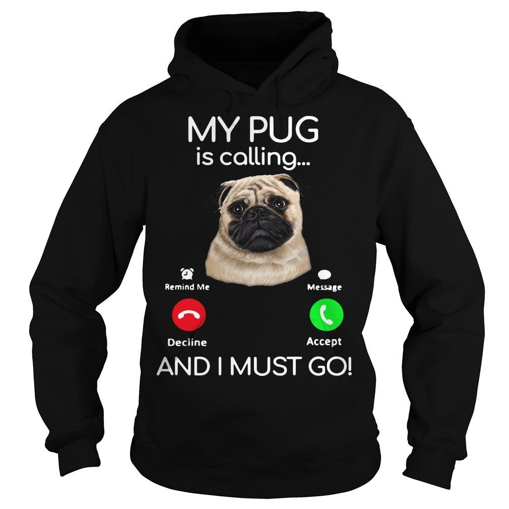 Pug My Boss Is Calling And I Must Go Hoodie