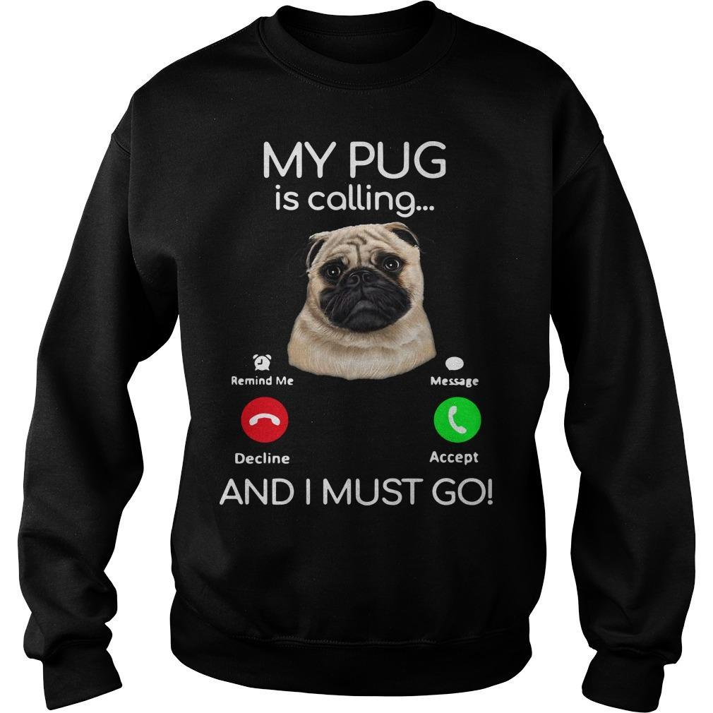 Pug My Boss Is Calling And I Must Go Sweater