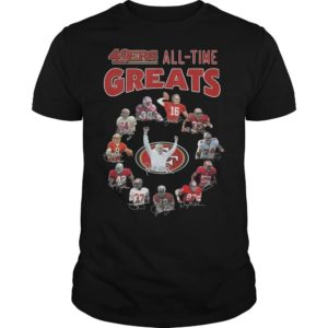 San Francisco 49ers All Time Great Shirt