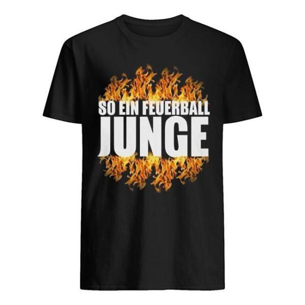So Ein Feuerball Junge Shirt