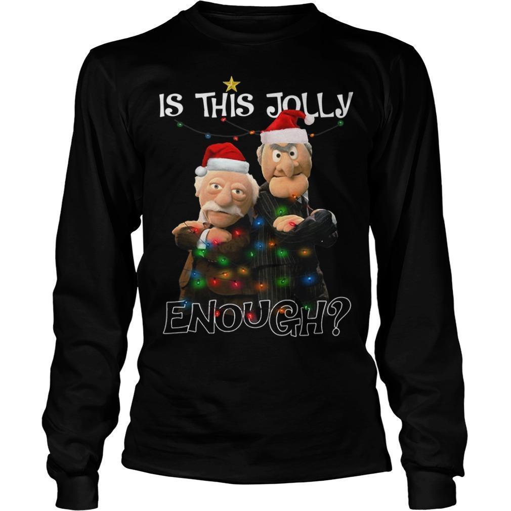 Statler And Waldorf Is This Jolly Enough Longsleeve
