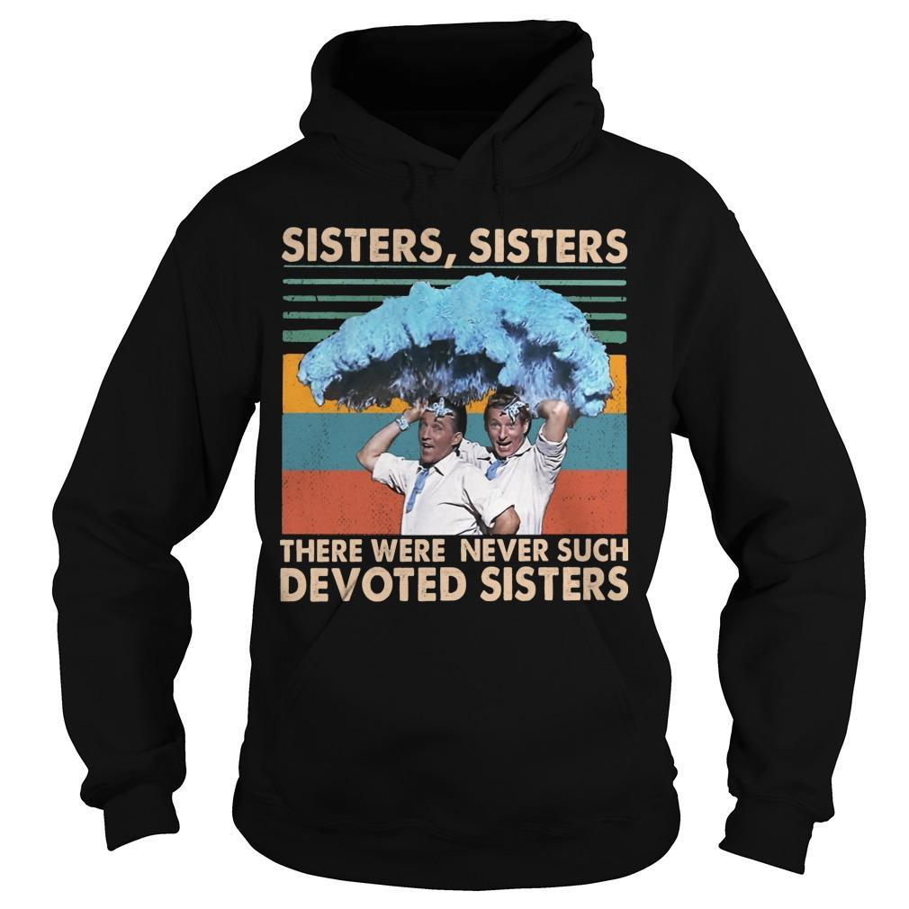 Vintage Sisters Sisters There Were Never Such Devoted Sisters Hoodie