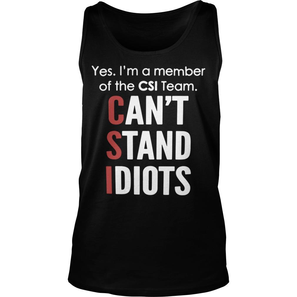 Yes I'm A Member Of The Cis Team Can't Stand Idiots Tank Top