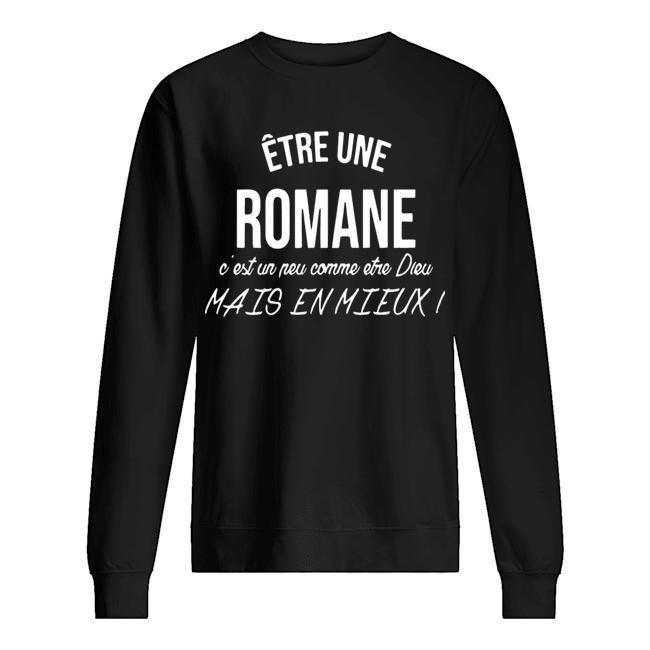 Être Une Romane C'est Un Peu Comme Etre Dieu Mais En Mieux Sweater