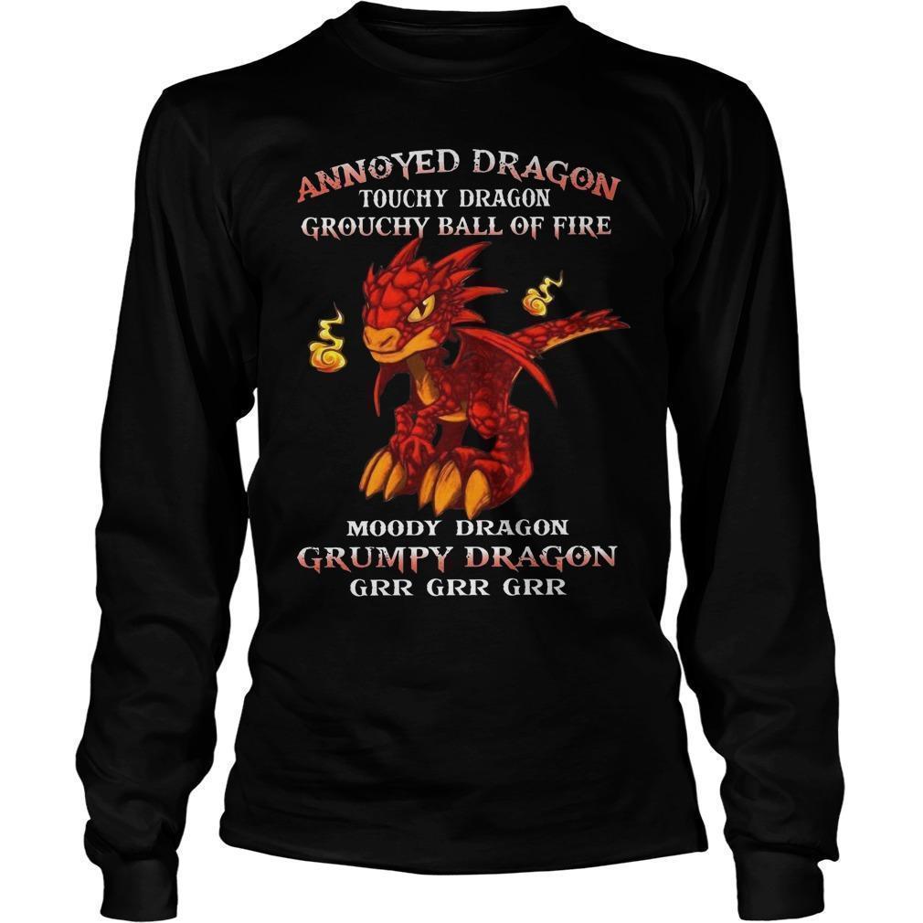 Annoyed Dragon Touchy Dragon Grouchy Ball Of Fire Grumpy Dragon Longsleeve