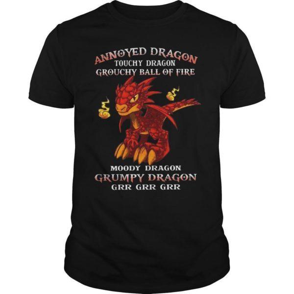 Annoyed Dragon Touchy Dragon Grouchy Ball Of Fire Grumpy Dragon Shirt