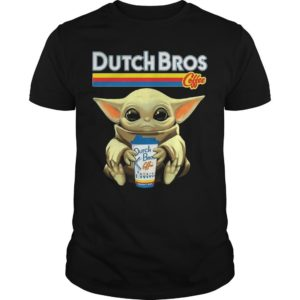 Baby Yoda Hugging Dutch Bros Coffee Shirt