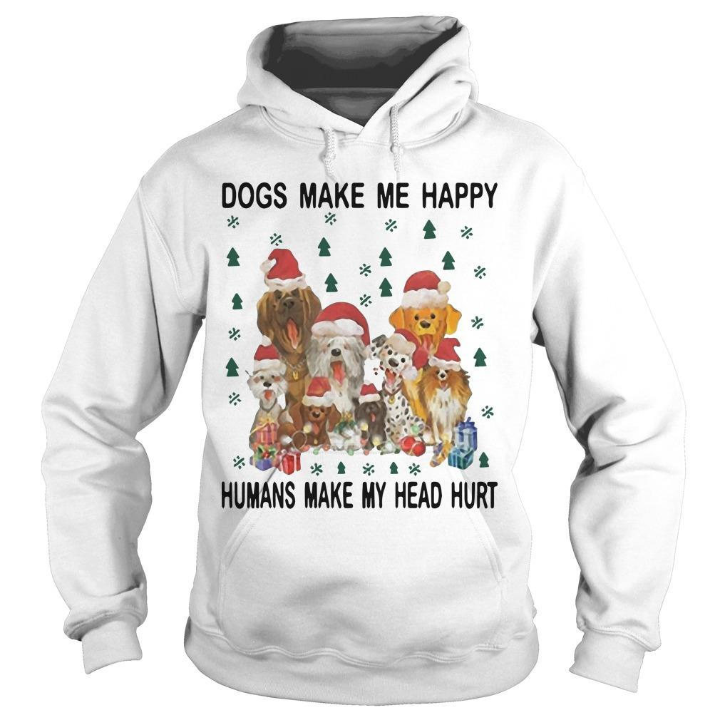Christmas Dogs Make Me Happy Humans Make My Head Hurt Hoodie