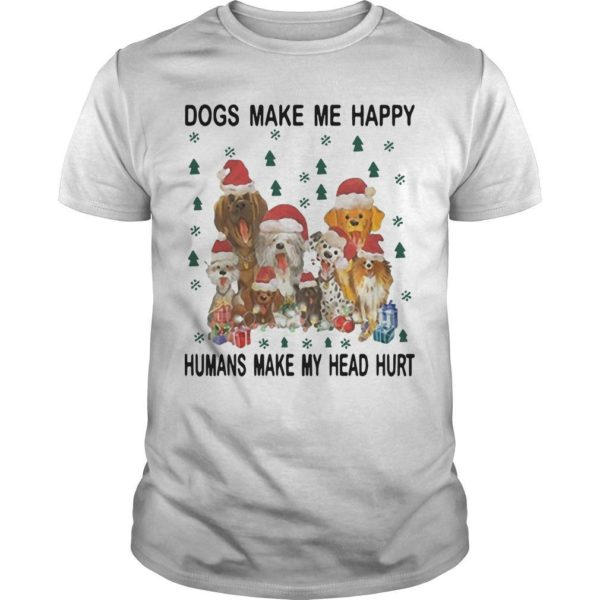 Christmas Dogs Make Me Happy Humans Make My Head Hurt Shirt