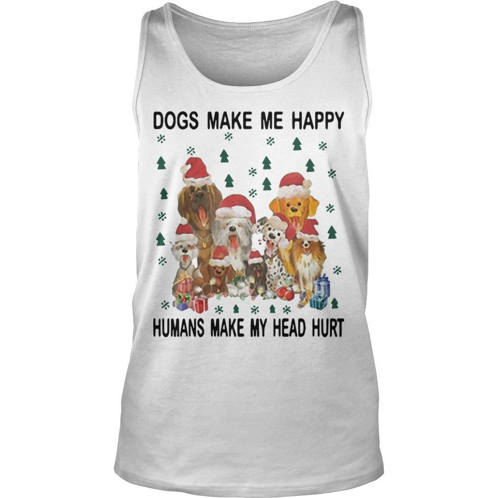 Christmas Dogs Make Me Happy Humans Make My Head Hurt Tank Top