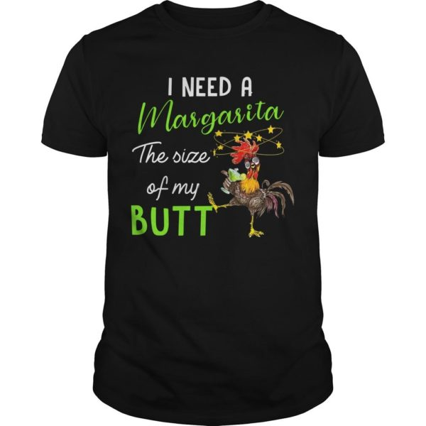 Cock I Need A Margarita The Size Of My Butt Shirt