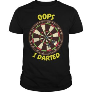 Darts Oops I Darted Shirt
