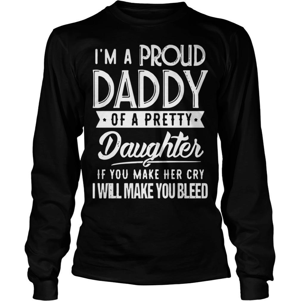 I'm A Proud Daddy Of A Pretty Daughter Longsleeve