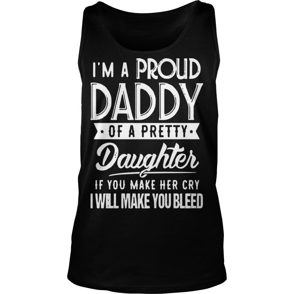 I'm A Proud Daddy Of A Pretty Daughter Tank Top