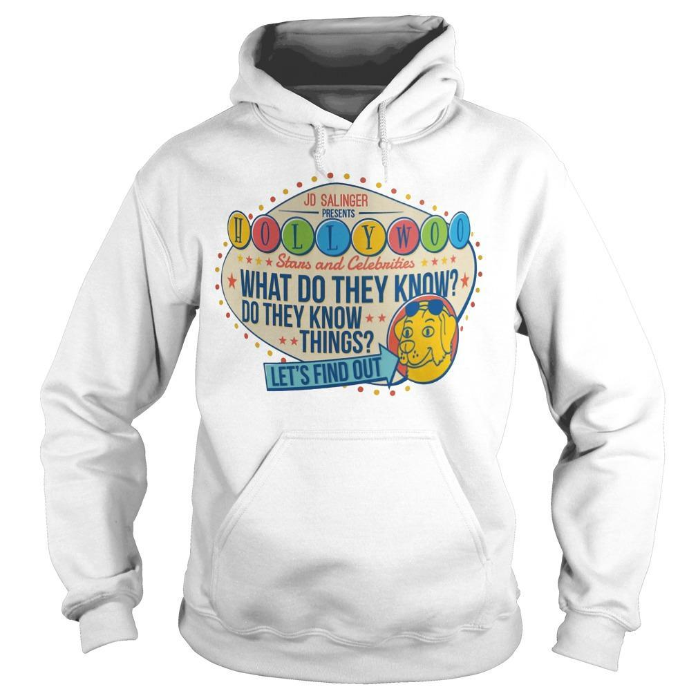 Jd Salinger Presents Hollywoo Stars And Celebrities What Do They Know Hoodie