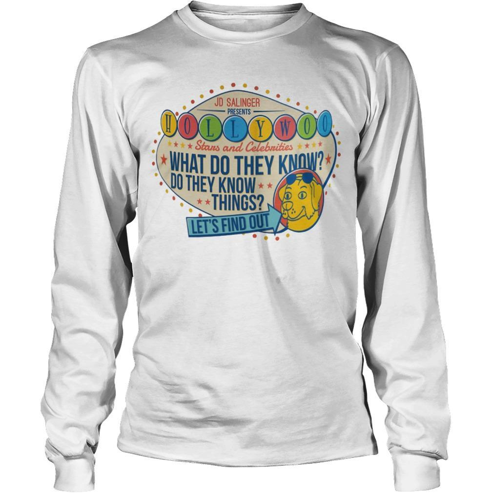 Jd Salinger Presents Hollywoo Stars And Celebrities What Do They Know Longsleeve