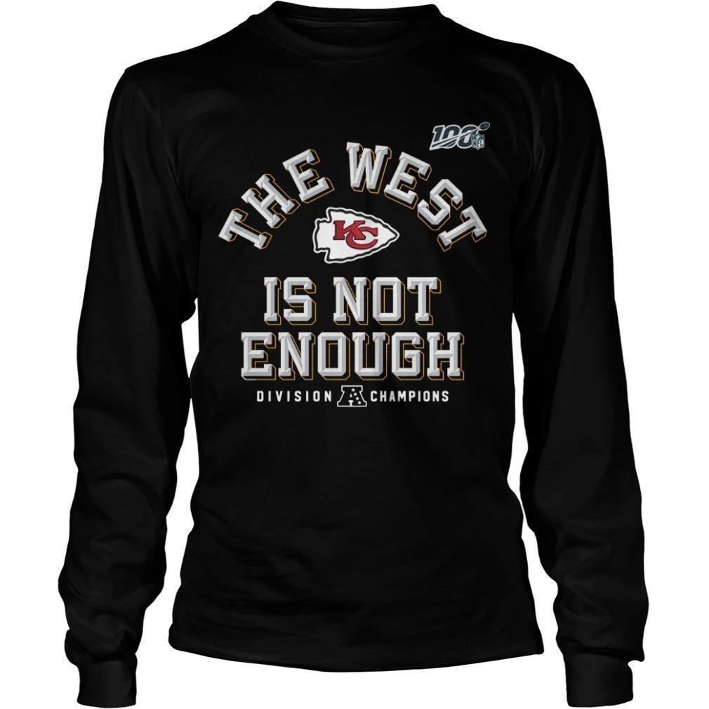 Kansas City Chiefs 2019 Afc The West Is Not Enough Division Champions Longsleeve