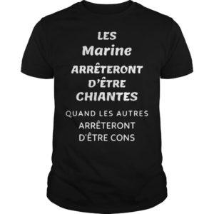Les Marine Arrêteront D'être Chiantes Shirt