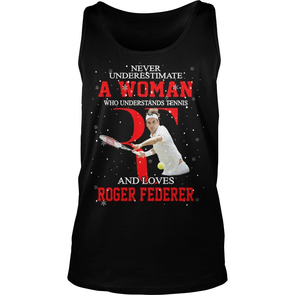 Never Underestimate A Woman Who Understands Tennis And Loves Roger Federer Tank Top
