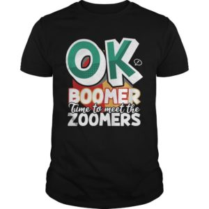 Ok Boomer Time To Meet The Zoomers Shirt