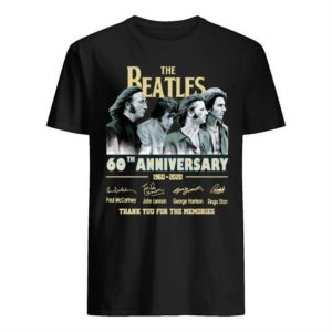 The Beatles 60 Years Anniversary 1960 2020 Thank You For The Memories Shirt