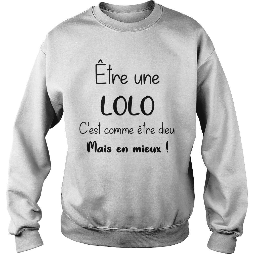 Être Une Lolo C'est Comme Être Dieu Mais En Mieux Sweater