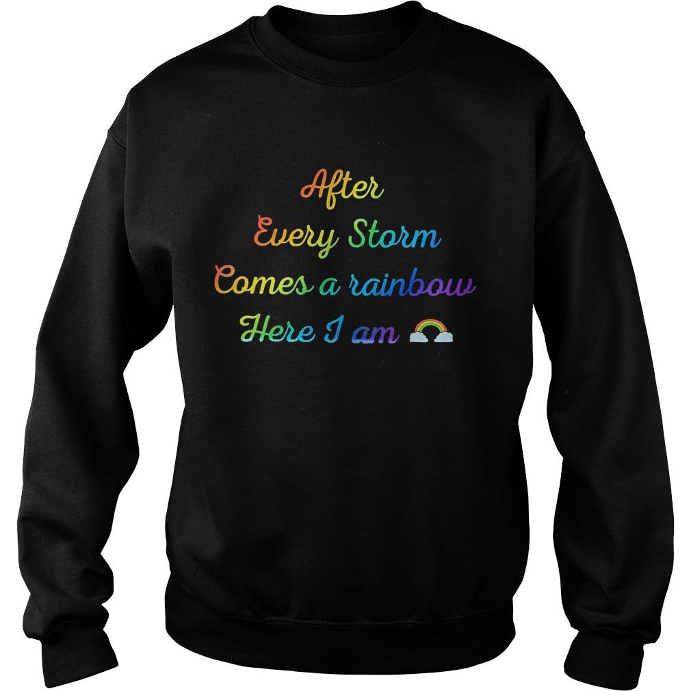 After Every Storm Comes A Rainbow Here I Am Sweater