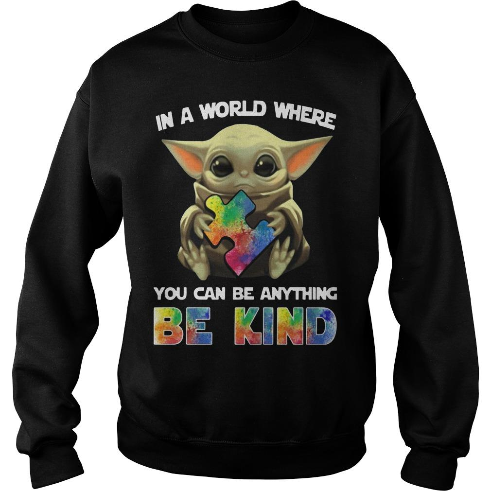 Autism Baby Yoda In A World Where You Can Be Anything Be Kind Sweater