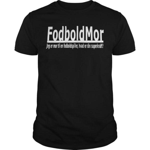 Fodboldmor Jeg Er Mor Til En Fodboldspiller Shirt