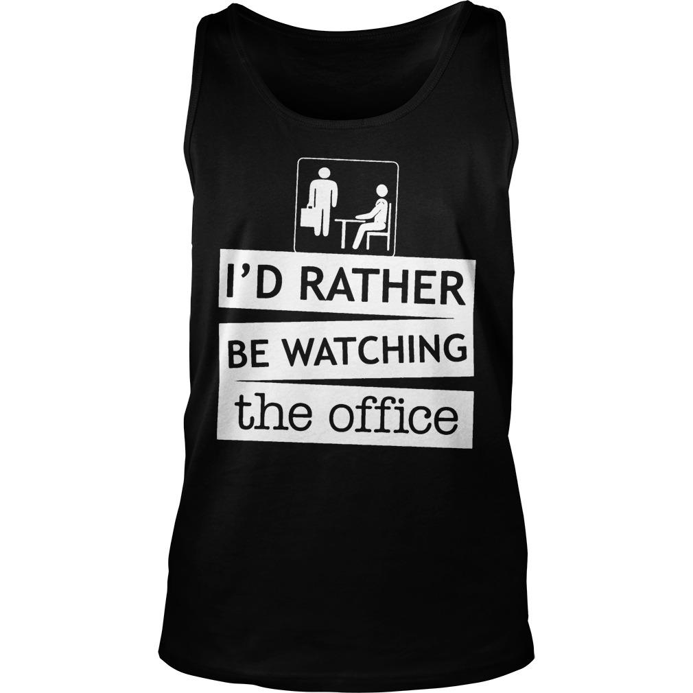 I'd Rather Be Watching The Office Tank Top