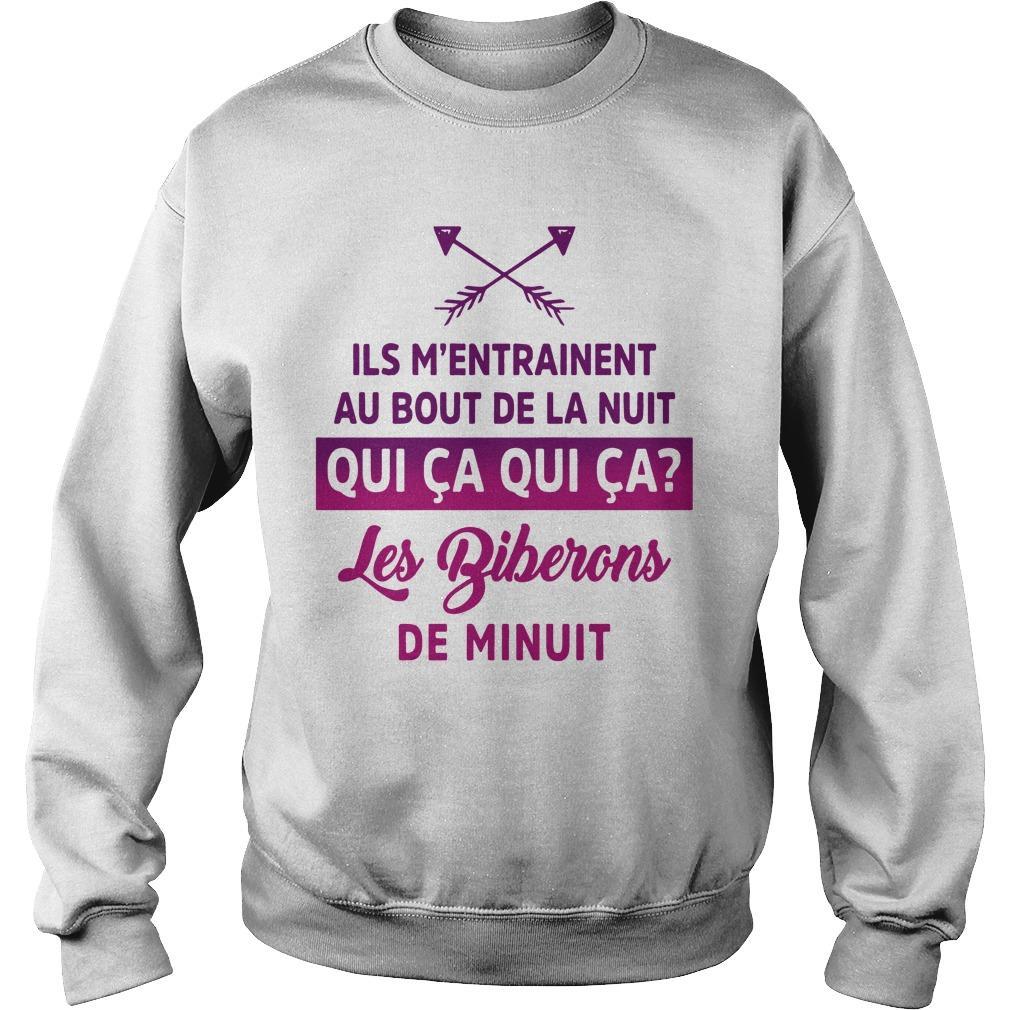 Ils M'entrainent Au Bout De La Nuit Qui Ca Qui Ca Les Biberons De Minuit Sweater