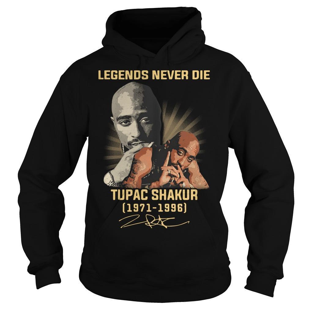 Legends Never Die Tupac Shakur 1971 1996 Signature Hoodie