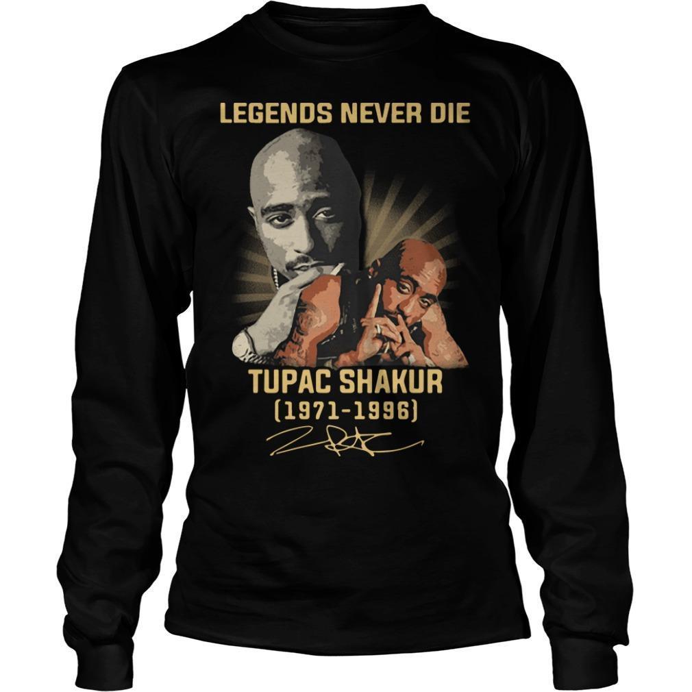 Legends Never Die Tupac Shakur 1971 1996 Signature Longsleeve