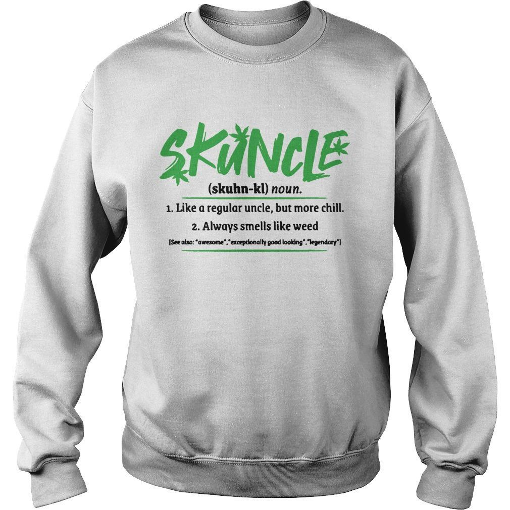 Skuncle Like A Regular Uncle But More Chill Always Smells Like Weed Sweater