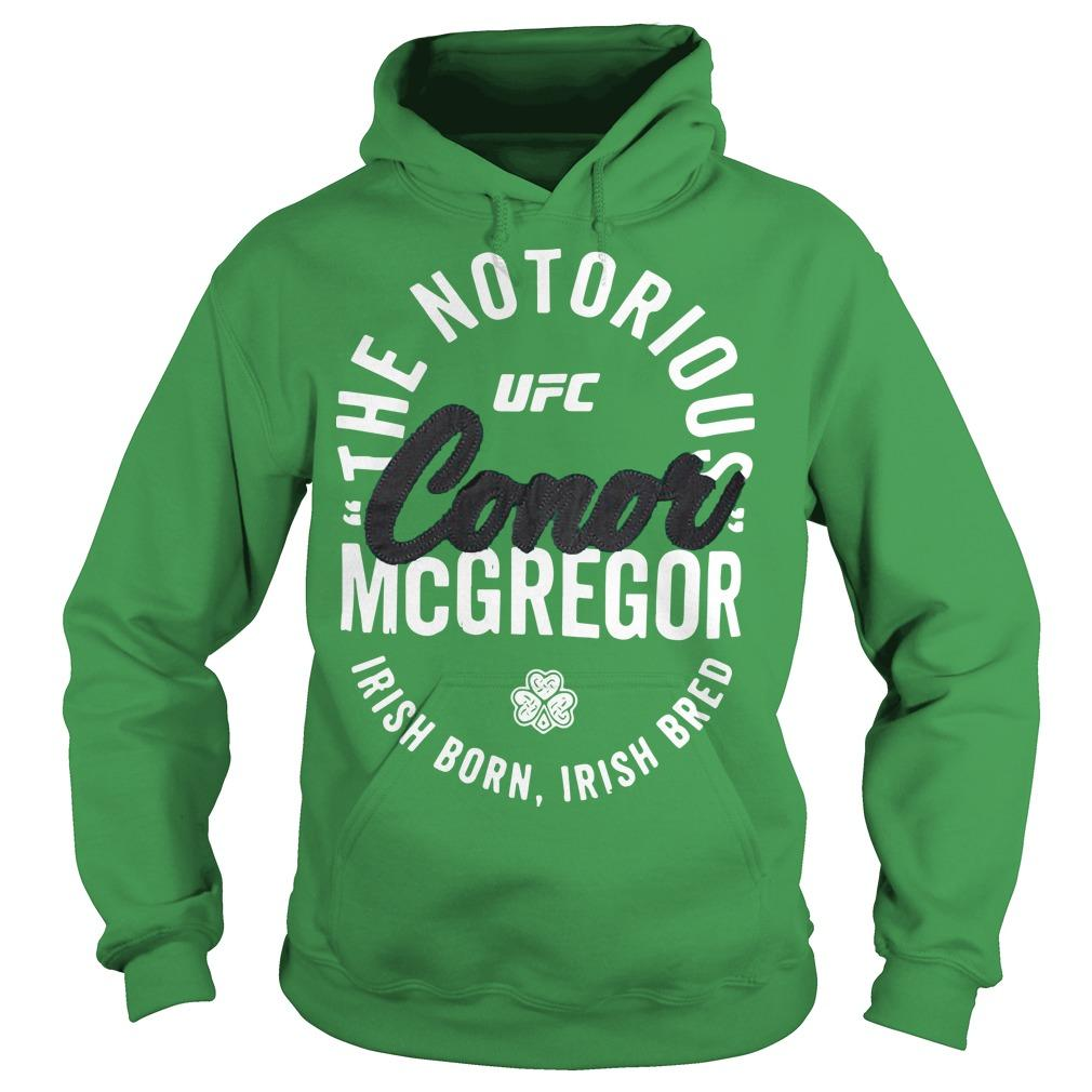 The Notorious Conor Mcgregor Irish Born Irish Bred Hoodie