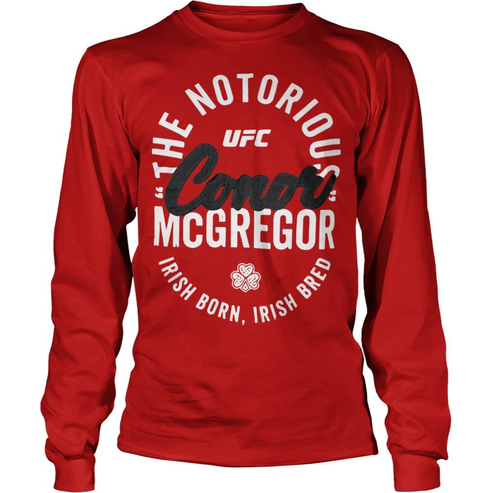 The Notorious Conor Mcgregor Irish Born Irish Bred Longsleeve