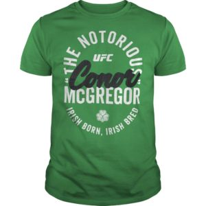 The Notorious Conor Mcgregor Irish Born Irish Bred Shirt
