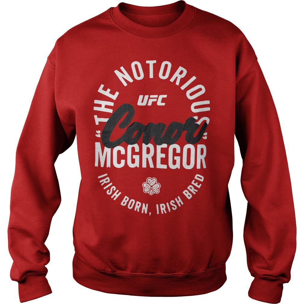 The Notorious Conor Mcgregor Irish Born Irish Bred Sweater